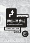 Umweg zur Hölle : ein Artie-Wu-und-Quincy-Durant-Fall ; [Thriller] - Ross Thomas