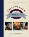Taste Ye Back: Great Scots and the Food That Made Them - Sue Lawrence