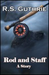 Rod and Staff - R.S. Guthrie