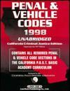 Penal & Vehicle Codes, 1998 CA Unabridged Edition - R.S. Weaver, Lawtech Publishing Company