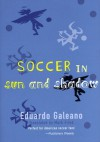 Soccer in Sun and Shadow - Eduardo Galeano, Mark Fried