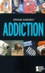 Addiction: Opposing Viewpoints - Louise I. Gerdes