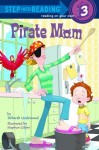Pirate Mom - Deborah Underwood, Stephen Gilpin