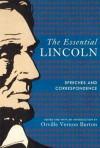 The Essential Lincoln: Speeches and Correspondence - Orville Vernon Burton