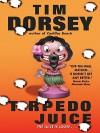 Torpedo Juice - Tim Dorsey