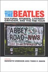Reading the Beatles: Cultural Studies, Literary Criticism, and the Fab Four - Kenneth Womack
