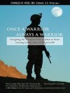Once a Warrior---Always a Warrior: Navigating the Transition from Combat to Home---Including Combat Stress, PTSD, and mTBI - Charles W. Hoge, John Pruden