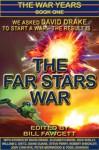 The Far Stars War (The War Years, #1) - David Drake, Bill Fawcett, Elizabeth Moon, Steve Perry, Diane Duane, Rick Shelly, William C. Dietz, Jody Lynn Nye, Robert Sheckley, Todd Johnson, Peter Morwood