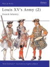 Louis XV's Army (2): French Infantry - René Chartrand