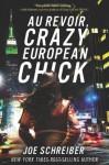 Au Revoir, Crazy European Chick - Joe Schreiber