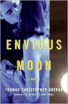 Envious Moon: A Novel - Thomas Christopher Greene