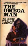 The Omega Man: I Am Legend - Richard Matheson