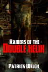 Raiders of the Double Helix - Patrick Welch