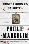 Worthy Brown's Daughter - Phillip Margolin