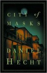 City of Masks: A Cree Black Thriller - Daniel Hecht