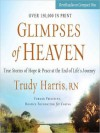 Glimpses of Heaven: True Stories of Hope and Peace at the End of Life's Journey (MP3 Book) - Trudy Harris, Connie Wetzell
