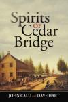 Spirits of Cedar Bridge - John Calu, Dave Hart
