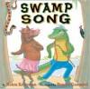 Swamp Song - Helen Ketteman, Ponder Goembel