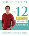 The 12 Second Sequence Journal: How to Burn 20% More Calories Every Day - Jorge Cruise