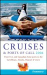 Frommer's Cruises & Ports of Call 2006: From U.S. & Canadian Home Ports to the Caribbean, Alaska, Hawaii & More - Heidi Sarna, Matt Hannafin