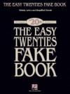 The Easy Twenties Fake Book: 100 Songs in the Key of C - Hal Leonard Publishing Company
