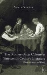 The Brother-Sister Culture in Nineteenth-Century Literature: From Austen to Woolf - Valerie Sanders