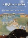A Night at the Ballet - Margaret Goldston, Bernadine Johnson