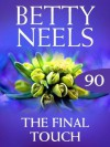 The Final Touch (Mills & Boon M&B) (Betty Neels Collection - Book 90) - Betty Neels