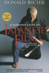 A Hundred Years of Japanese Film: A Concise History, with a Selective Guide to DVDs and Videos - Donald Richie, Paul Schrader