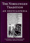 The Nibelungen Tradition: An Encyclopedia - Francis G. Gentry, Werner Wunderlich, Frank Gentry, Ulrich Müller