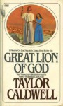 Great Lion of God - Taylor Caldwell