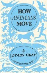 How Animals Move - James Gray