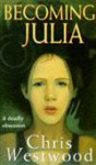 Becoming Julia - Chris Westwood