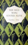 The Man Who Stayed Alive - Gordon Ashe