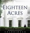 Eighteen Acres (Audio) - Nicolle Wallace, Susan Bennett, Susan Bennett