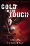 Mammoth Books presents Cold to the Touch - Simon Strantzas
