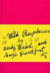 Wild Raspberries - Andy Warhol