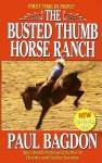 The Busted Thumb Horse Ranch - Paul Bagdon