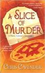 A Slice of Murder - Chris Cavender