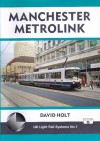 Manchester Metrolink (UK Light Rail Systems, #1) - David Holt