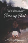 Save My Soul (Save My Soul #1) - K.S. Haigwood