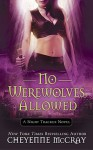 No Werewolves Allowed - Cheyenne McCray