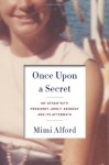 Once Upon a Secret: My Affair with President John F. Kennedy and Its Aftermath - Mimi Alford, Susan Denaker