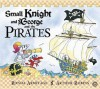 Small Knight and George and the Pirates - Ronda Armitage, Arthur Robins