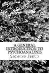 A General Introduction to Psychoanalysis - Peter Robinson, James Langton