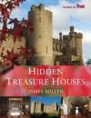 Hidden Treasure Houses - James Miller