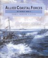 Allied Coastal Forces of WWII, Volume 2: Vosper MTB and US Elco Designs - John Lambert