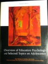 Overview of Education Psychology and Selected Topics on Adolescence (New Pathways to Teaching in New - Anita E. Woolfolk, Andrew Garrod, F. Philip Rice