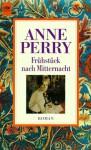 Frühstück nach Mitternacht - Anne Perry
