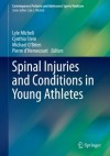 Spinal Injuries and Conditions in Young Athletes (Contemporary Pediatric and Adolescent Sports Medicine) - Lyle Micheli, Cynthia Stein, Michael O'Brien, Pierre d'Hemecourt